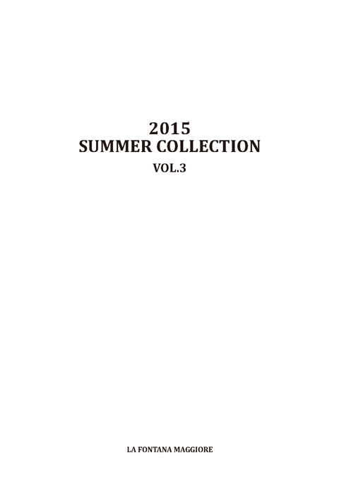 フォンタナマジョーレ 2015 SPRING/SUMMER COLLECTION vol.3 01