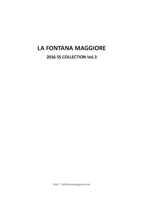 フォンタナマジョーレ 2016 SPRING/SUMMER COLLECTION vol.3 00